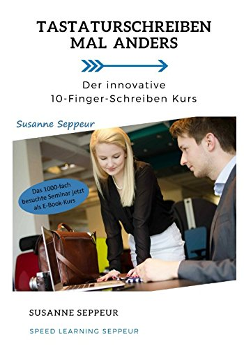 Tastaturschreiben mal anders: Der innovative 10-Finger-Schreiben Kurs