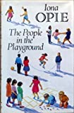 The People in the Playground, Iona Opie, 0198112653