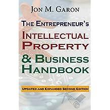 The Entrepreneur's Intellectual Property & Business Handbook