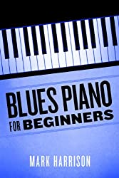 Blues Piano For Beginners (English Edition)