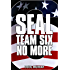 SEAL TEAM SIX: NO MORE #6: #6 in ongoing hit series