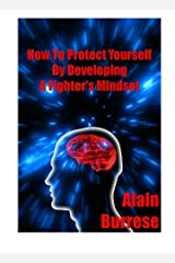 How To Protect Yourself By Developing A Fighter's Mindset Kindle Edition
