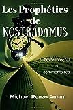 Les Propheties de Nostradamus: Texte integral et commentaires