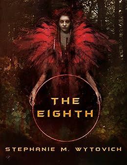The Eighth by [Wytovich, Stephanie]