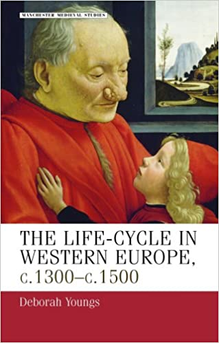 Book The Life-cycle in Western Europe, C. 1300-c. 1500 (Manchester Medieval Studies)