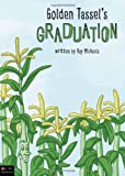 Golden Tassel's Graduation, Kay Michaels, 161663135X