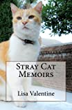 Stray Cat Memoirs, Lisa Valentine, 1492116874
