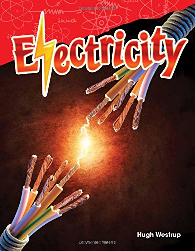Teacher Created Materials - Science Readers: Content and Literacy: Electricity - Grade 4 - Guided Reading Level P