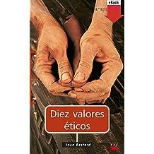 Diez valores éticos (eBook-ePub) (Educar) (Spanish Edition)