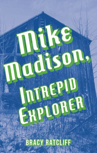 Mike Madison, Intrepid Explorer (A Dan Madison and Mike Madison Adventure Book 1)