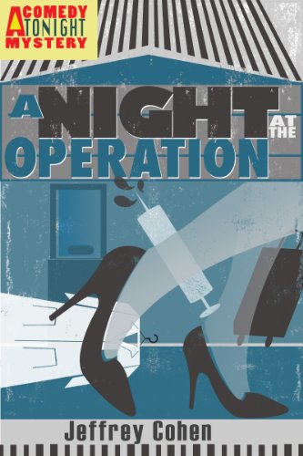 A Night at the Operation (A Comedy Tonight Mystery Book 3)