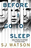 Before I Go To Sleep by S J Watson (2014-08-14)