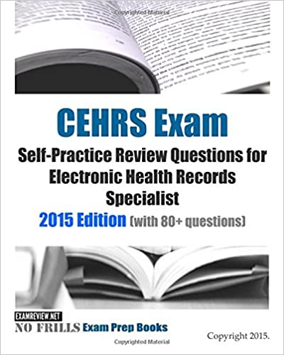 CEHRS Exam Self-Practice Review Questions for Electronic Health ...