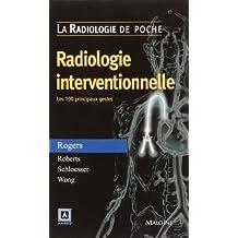 La Radiologie de Poche: Radiologie Interventionnelle