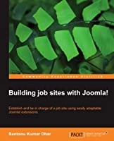 Building job sites with Joomla! Front Cover