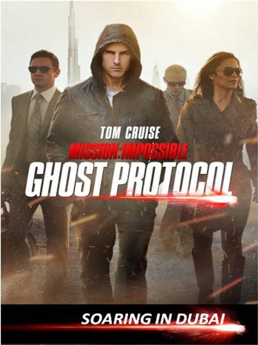 Mission  Impossible Ghost Protocol Special Feature   Soaring In Dubai