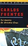 La Muerte de Artemio Cruz, Carlos Fuentes, 0140255826