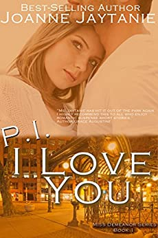 P.I. I Love You (Miss Demeanor Suspense Series Book 1) by [Jaytanie, Joanne]