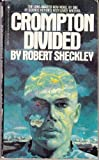 Crompton Divided, Robert Sheckley, 0553129007