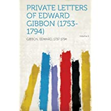 Private Letters of Edward Gibbon (1753-1794) Volume 2