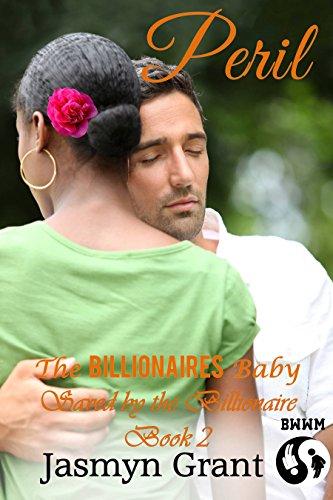 BWWM Romance: Peril - The Billionaires Baby: Clean Interracial Christian Billionaire Romance Novella (Saved by the Billionaire Book 2)