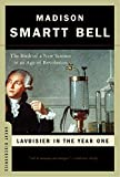 Image of Lavoisier in the Year One: The Birth of a New Science in an Age of Revolution (Great Discoveries)