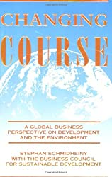Changing Course: Global Business Perspective on Development and the Environment
