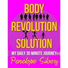 Body Revolution Solution - My 30 Minute Journey #2 (Body Revolution Series)