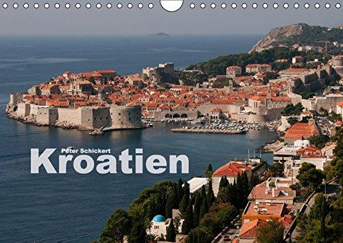 Kroatien (Wandkalender 2017 DIN A4 quer): Die ganze Vielfalt der wunderbaren kroatischen Küste in einem Kalender vom Reisefotografen Peter Schickert. (Monatskalender, 14 Seiten ) (CALVENDO Orte)