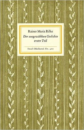 Der Ausgewählten Gedichte Erster Teil Rainer Maria Rilke
