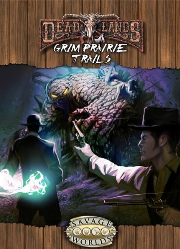 Download Grim Prairie Trails (Deadlands, Savage Worlds, S2P10213) ebook