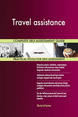 Travel assistance All-Inclusive Self-Assessment - More than 690 Success Criteria, Instant Visual Insights, Comprehensive Spreadsheet Dashboard, Auto-Prioritized for Quick Results