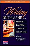 img - for Writing on Demand for the Common Core State Standards Assessments by Kelly Sassi (2014-03-14) book / textbook / text book