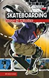 Skateboarding: How It Works (The Science of Sports (Sports Illustrated for Kids))