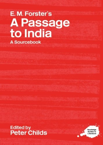 E.M. Forster's A Passage to India: A Routledge Study Guide and Sourcebook (Routledge Guides to Literature)