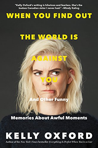 Image of When You Find Out the World Is Against You: And Other Funny Memories About Awful Moments