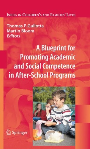 Download A Blueprint for Promoting Academic and Social Competence in After-School Programs (Issues in Children's and Families' Lives) pdf epub