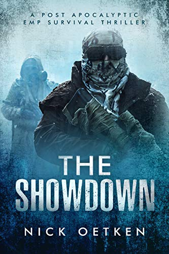 The Showdown : A Post Apocalyptic EMP Survival Thriller by [Oetken , Nick ]