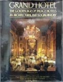 Grand Hotel: The Golden Age of Palace Hotels, an Architectural and Social History