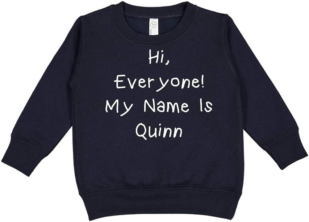 Mashed Clothing Hi Everyone Personalized Name Toddler//Kids Sweatshirt My Name is Quinn