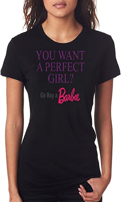 b3c948fc5 You Want A Perfect Girl Go Buy A Barbie - Funny Girl - Ladies T-Shirt:  Amazon.co.uk: Clothing