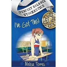 I've Got This! (Perfect Balance Gymnastics Series Book 1)