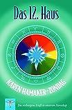 Das zwölfte Haus: Die verborgene Kraft in unserem Horoskop