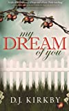 My Dream of You, D. Kirkby, 147748745X