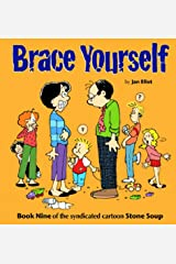 Brace Yourself: Book Nine of the Syndicated Cartoon Strip Stone Soup Paperback