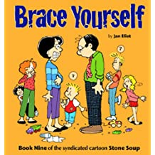 Brace Yourself: Book Nine of the Syndicated Cartoon Strip Stone Soup
