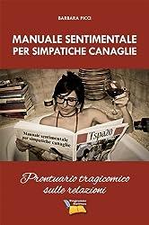 Manuale sentimentale per simpatiche canaglie: Prontuario tragicomico sulle relazioni (Italian Edition)