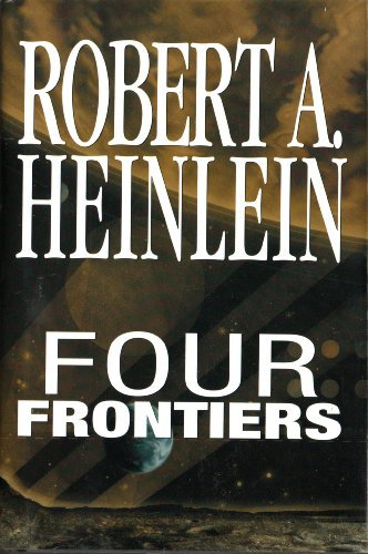 (Four Frontiers - Rocketship Galileo, Space Cadet, Red Planet, Farmer In The Sky (Rocket Ship Galileo, Space Cadet, Red Planet, Farmer in the Sky))