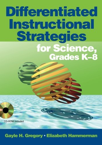 Differentiated Instructional Strategies for Science, Grades K-8 (Differentiated Instructional Strategies For Science Grades K 8)