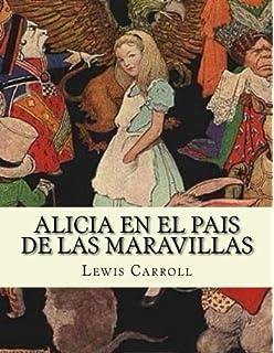 ALICIA EN EL PAIS DE LAS MARAVILLAS (Spanish Edition) Espanol (Aventuras de Alicia
